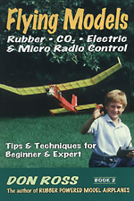 Flying Models: Rubber, CO2, Electric and Micro Radio Control